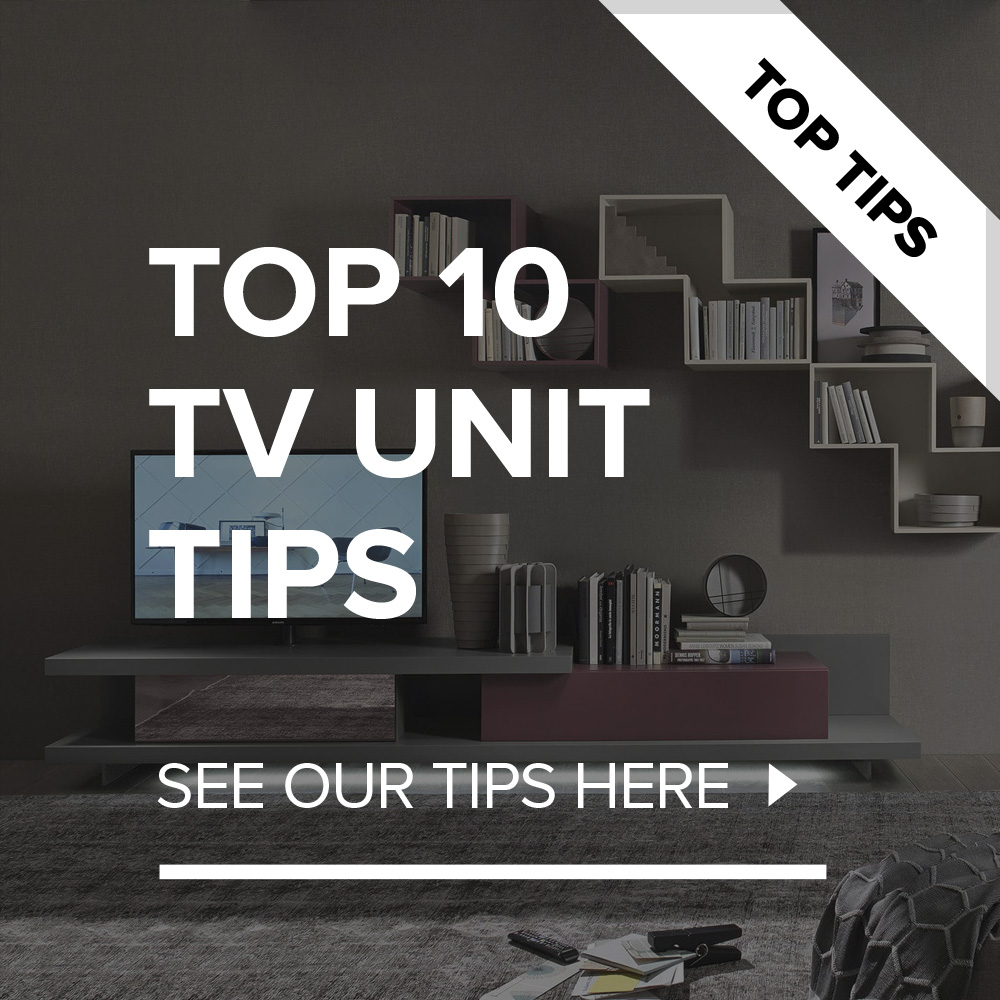 Our Top 10 Tips On TV Unit Design.