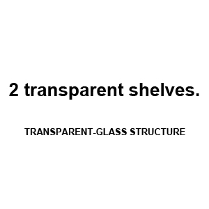 2 transparent shelves.