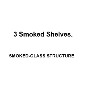 3 Smoked Shelves.