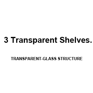 3 Transparent Shelves.